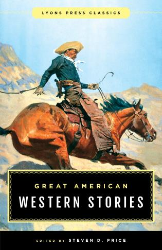 Cover image for the book Great American Western Stories: Lyons Press Classics