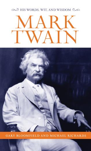Cover image for the book Mark Twain: His Words, Wit, and Wisdom