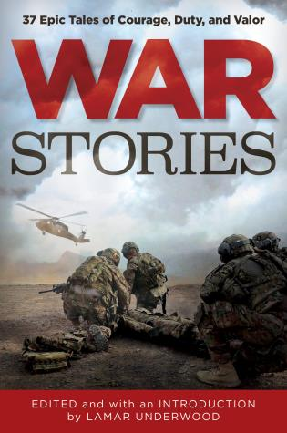Cover image for the book War Stories: 37 Epic Tales of Courage, Duty, and Valor