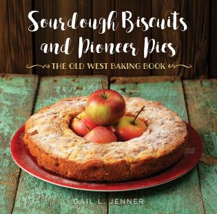 Cover image for the book Sourdough Biscuits and Pioneer Pies: The Old West Baking Book