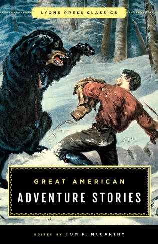 Cover image for the book Great American Adventure Stories: Lyons Press Classics