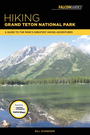 Cover image for the book Hiking Grand Teton National Park: A Guide to the Park's Greatest Hiking Adventures, Fourth Edition