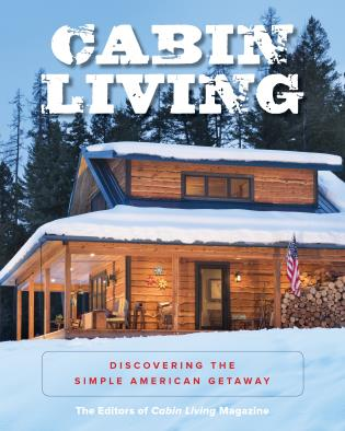 Cover image for the book Cabin Living: Discovering the Simple American Getaway