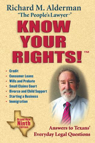 Cover image for the book Know Your Rights!: Answers to Texans' Everyday Legal Questions, 9th Edition