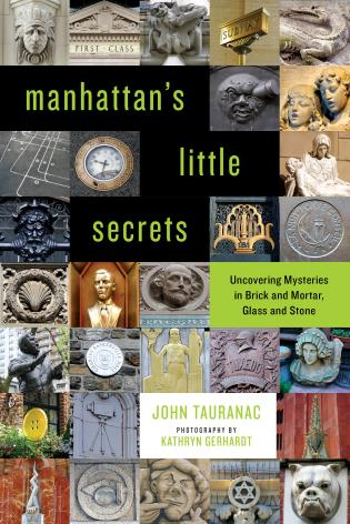 Cover image for the book Manhattan's Little Secrets: Uncovering Mysteries in Brick and Mortar, Glass and Stone