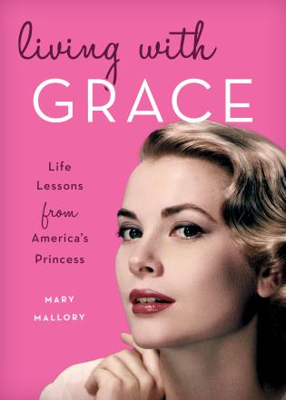 Cover image for the book Living with Grace: Life Lessons from America's Princess