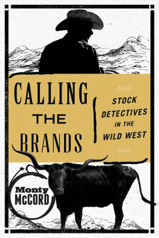 Cover image for the book Calling the Brands: Stock Detectives in the Wild West