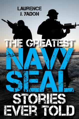 Cover image for the book The Greatest Navy SEAL Stories Ever Told