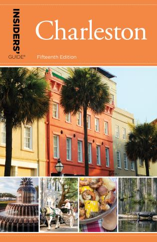 Cover image for the book Insiders' Guide® to Charleston: Including Mt. Pleasant, Summerville, Kiawah, and Other Islands, Fifteenth Edition