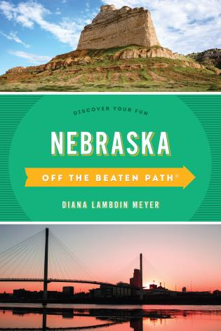 Cover image for the book Nebraska Off the Beaten Path®: Discover Your Fun, Eighth Edition