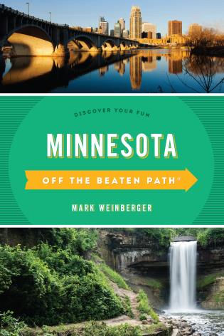 Cover image for the book Minnesota Off the Beaten Path®: Discover Your Fun, Tenth Edition