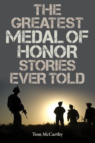 Cover image for the book The Greatest Medal of Honor Stories Ever Told