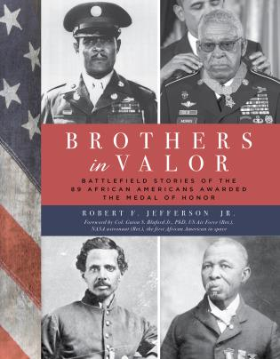 Cover image for the book Brothers in Valor: Battlefield Stories of the 89 African Americans Awarded the Medal of Honor