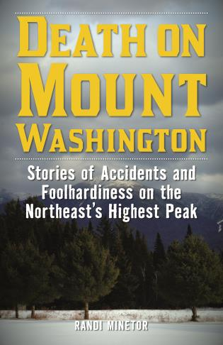 Cover image for the book Death on Mount Washington: Stories of Accidents and Foolhardiness on the Northeast's Highest Peak
