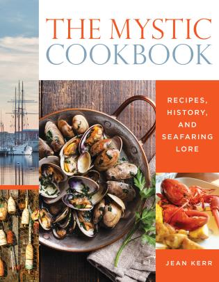 Cover image for the book The Mystic Cookbook: Recipes, History, and Seafaring Lore
