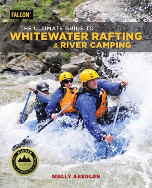 Cover image for the book The Ultimate Guide to Whitewater Rafting and River Camping