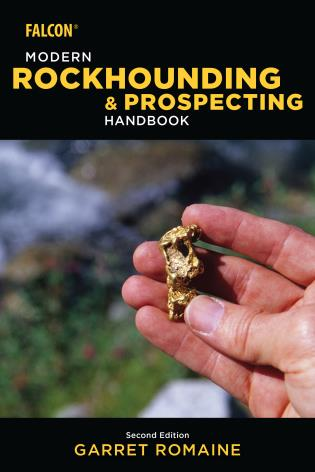 Cover image for the book Modern Rockhounding and Prospecting Handbook, 2nd Edition