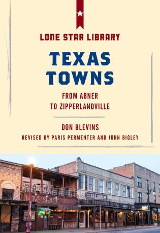 Cover image for the book Texas Towns: From Abner to Zipperlandville, 2nd Edition