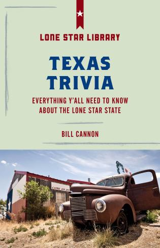 Cover image for the book Texas Trivia: Everything Y'all Need to Know about the Lone Star State