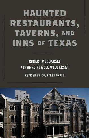 Cover image for the book Haunted Restaurants, Taverns, and Inns of Texas, 2nd Edition