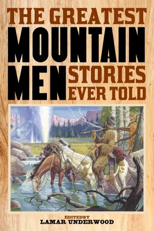 Cover image for the book The Greatest Mountain Men Stories Ever Told