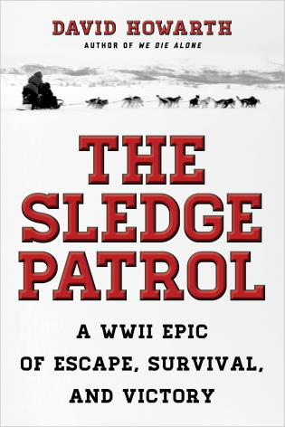 Cover image for the book The Sledge Patrol: A WWII Epic Of Escape, Survival, And Victory
