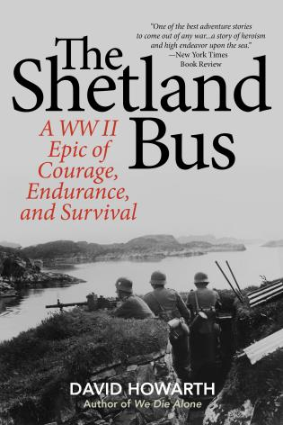 Cover image for the book The Shetland Bus: A WWII Epic Of Courage, Endurance, and Survival