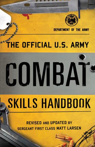 Cover image for the book The Official U.S. Army Combat Skills Handbook