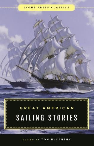 Cover image for the book Great American Sailing Stories: Lyons Press Classics
