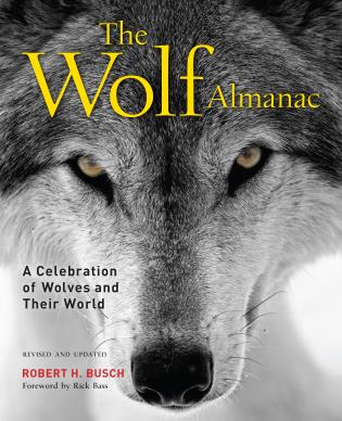 Cover image for the book Wolf Almanac: A Celebration Of Wolves And Their World, 3rd Edition