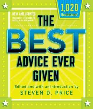 Cover image for the book The Best Advice Ever Given, New and Updated