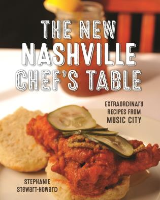 Cover image for the book The New Nashville Chef's Table: Extraordinary Recipes From Music City