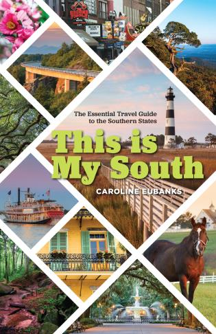 Cover image for the book This Is My South: The Essential Travel Guide to the Southern States