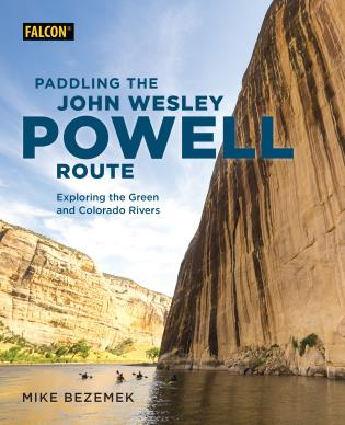 Cover image for the book Paddling the John Wesley Powell Route: Exploring the Green and Colorado Rivers