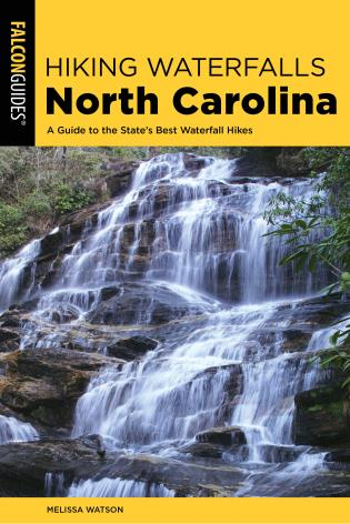Cover image for the book Hiking Waterfalls North Carolina: A Guide To The State's Best Waterfall Hikes, 2nd Edition