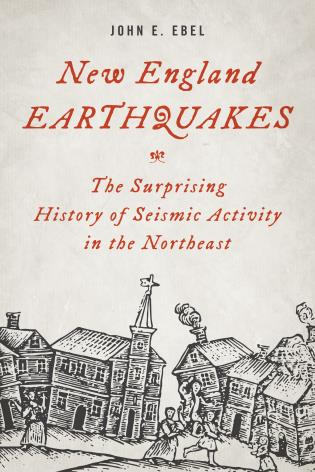 Cover image for the book New England Earthquakes: The Surprising History of Seismic Activity in the Northeast