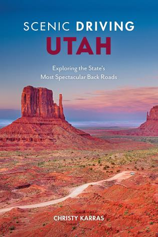 Cover image for the book Scenic Driving Utah: Exploring the State's Most Spectacular Back Roads, Fourth Edition