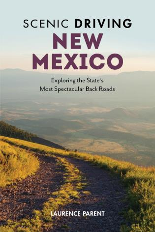 Cover image for the book Scenic Driving New Mexico: Exploring the State's Most Spectacular Back Roads, Fourth Edition