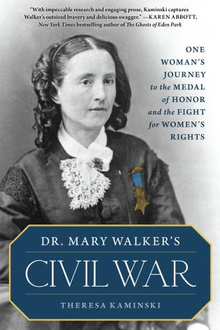Cover image for the book Dr. Mary Walker's Civil War: One Woman's Journey to the Medal of Honor and the Fight for Women's Rights