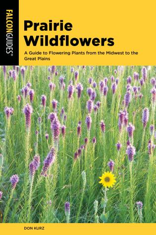 Cover image for the book Prairie Wildflowers: A Guide to Flowering Plants from the Midwest to the Great Plains