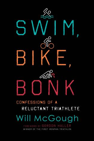 Cover image for the book Swim, Bike, Bonk: Confessions of a Reluctant Triathlete