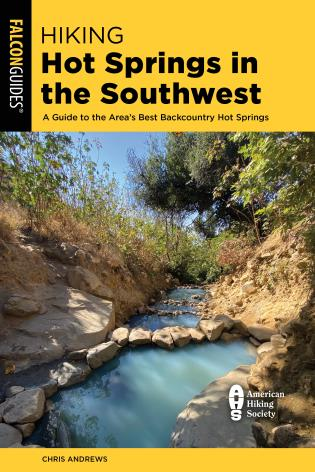 Cover Image of the book titled Hiking Hot Springs in the Southwest