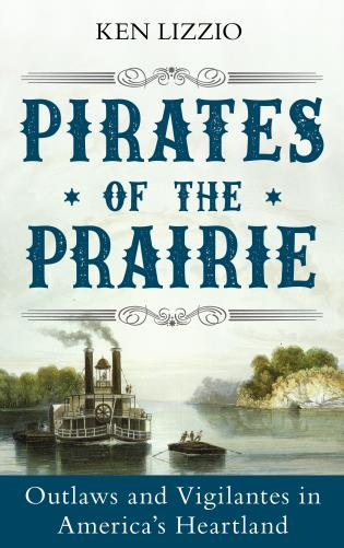 Cover image for the book Pirates of the Prairie: Outlaws and Vigilantes in America's Heartland