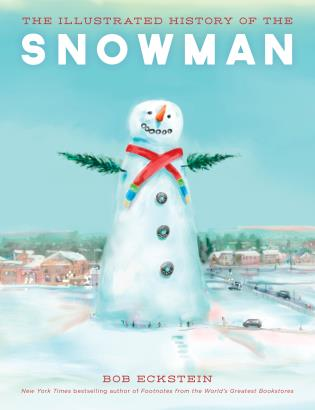 Cover image for the book The Illustrated History of the Snowman