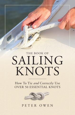 Cover image for the book The Book of Sailing Knots: How To Tie And Correctly Use Over 50 Essential Knots, Revised Edition