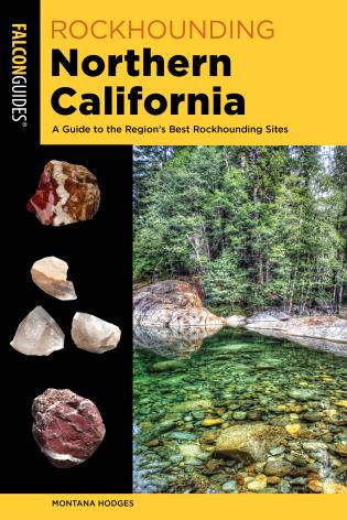 Cover image for the book Rockhounding Northern California: A Guide to the Region's Best Rockhounding Sites