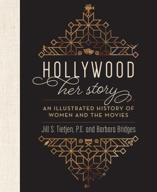 Cover image for the book Hollywood: Her Story, An Illustrated History of Women and the Movies