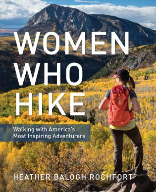 Cover image for the book Women Who Hike: Walking with America's Most Inspiring Adventurers