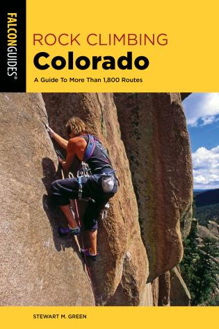 Cover image for the book Rock Climbing Colorado: A Guide To More Than 1,800 Routes, Third Edition