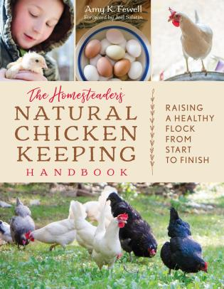 Cover image for the book The Homesteader's Natural Chicken Keeping Handbook: Raising a Healthy Flock from Start to Finish
